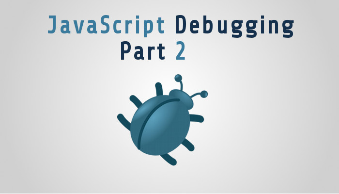 Advanced JavaScript Debugging2