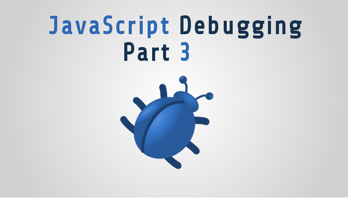 Advanced JavaScript Debugging3